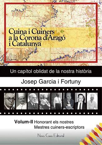 Cuina i Cuiners a la Corona d'Aragó i Catalunya  Volum II - Honorant els nostres Mestres cuiners-escriptors