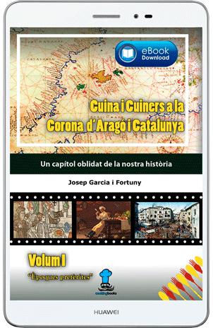 Cuina i Cuiners a la Corona d'Aragó i Catalunya   Volum I -