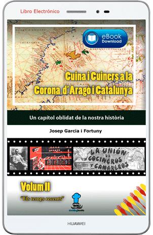 Cuina i Cuiners a la Corona d'Aragó i Catalunya  Volum II -